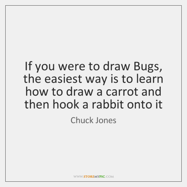 If you were to draw Bugs, the easiest way is to learn ...