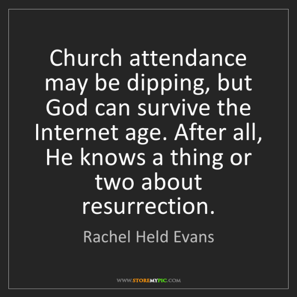 Rachel Held Evans: Church attendance may be dipping, but God can survive...