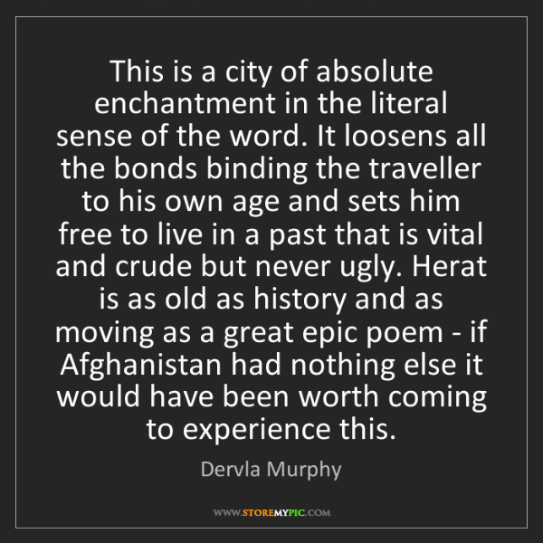 Dervla Murphy: This is a city of absolute enchantment in the literal...