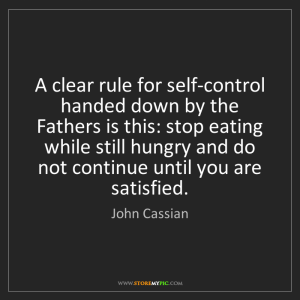 John Cassian: A clear rule for self-control handed down by the Fathers...