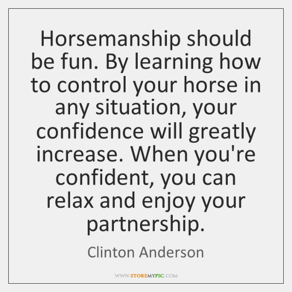 Horsemanship should be fun. By learning how to control your horse in ...