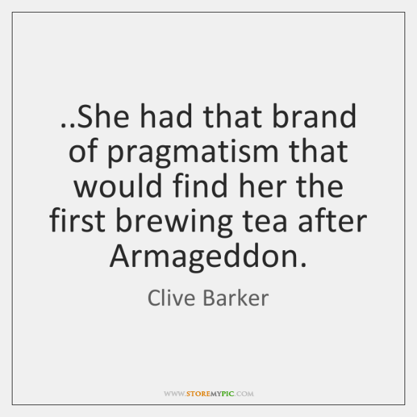 ..She had that brand of pragmatism that would find her the first ...