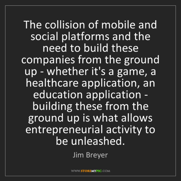 Jim Breyer: The collision of mobile and social platforms and the...