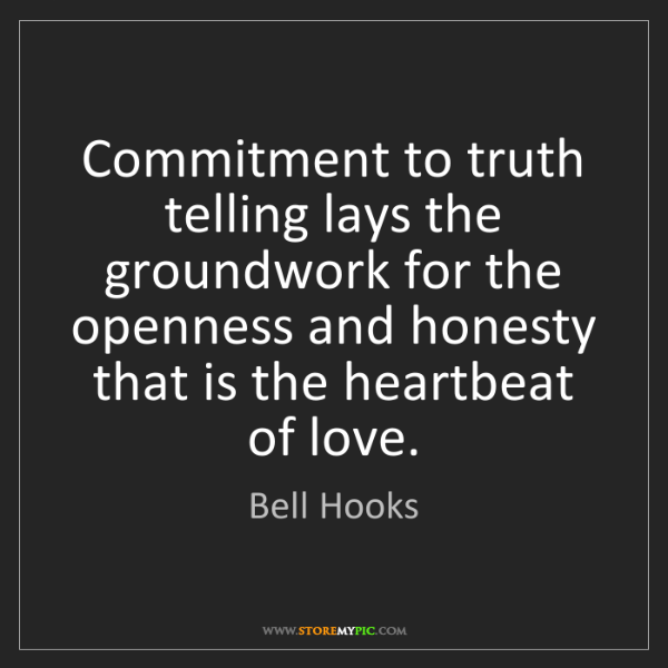 Bell Hooks: Commitment to truth telling lays the groundwork for the...
