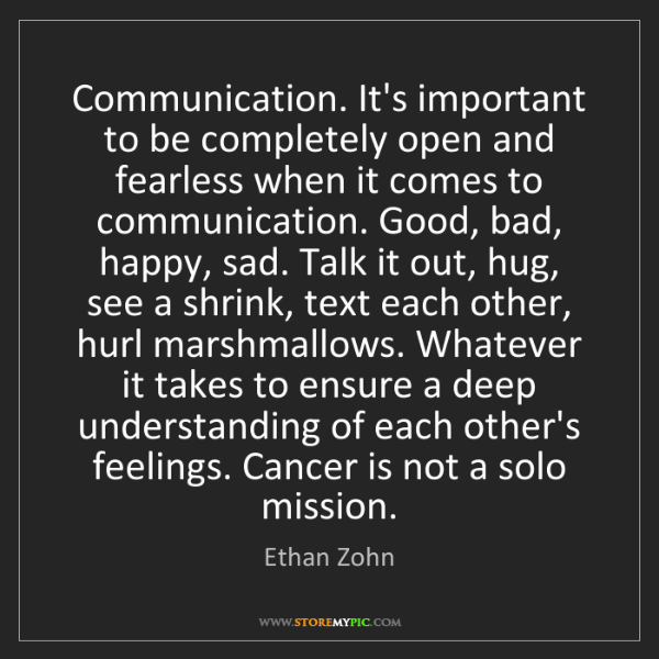 Ethan Zohn: Communication. It's important to be completely open and...