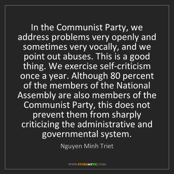 Nguyen Minh Triet: In the Communist Party, we address problems very openly...
