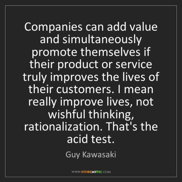 Guy Kawasaki: Companies can add value and simultaneously promote themselves...