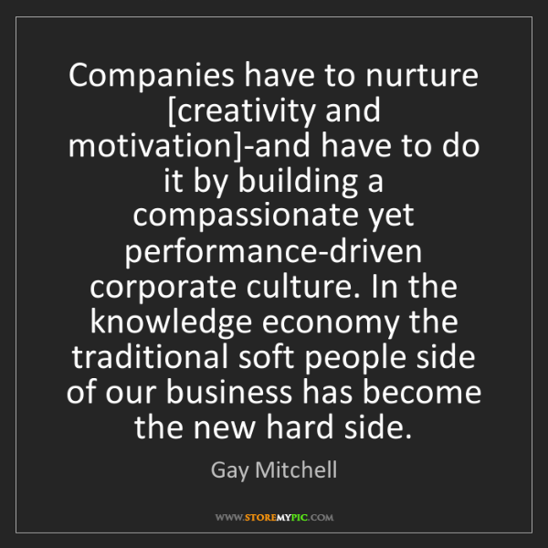 Gay Mitchell: Companies have to nurture [creativity and motivation]-and...