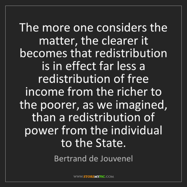 Bertrand de Jouvenel: The more one considers the matter, the clearer it becomes...