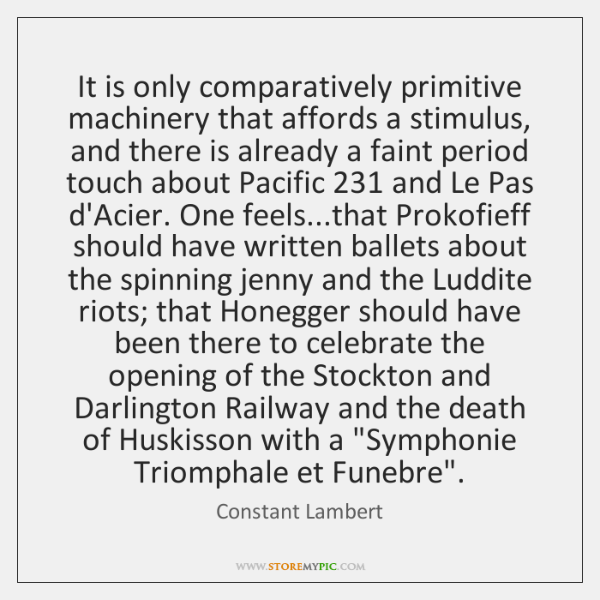 It is only comparatively primitive machinery that affords a stimulus, and there ...