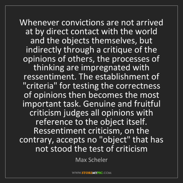 Max Scheler: Whenever convictions are not arrived at by direct contact...