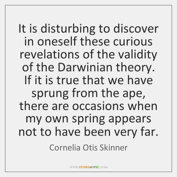 It is disturbing to discover in oneself these curious revelations of the ...