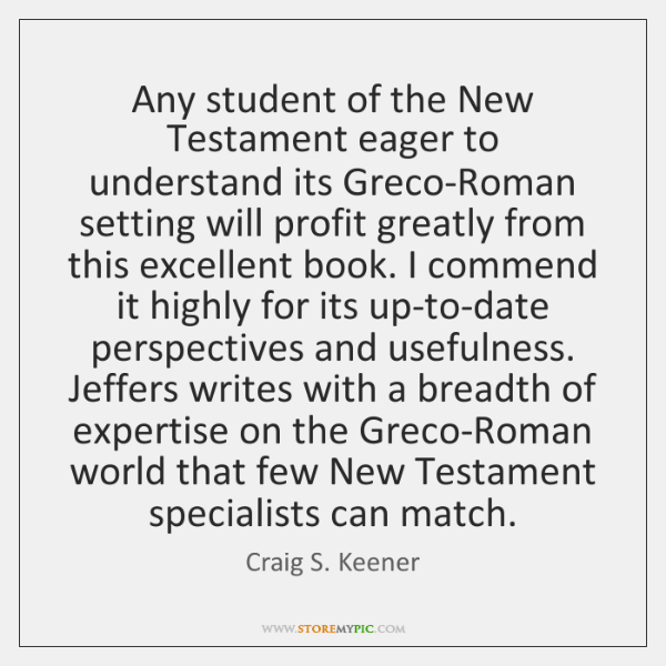 Any student of the New Testament eager to understand its Greco-Roman setting ...