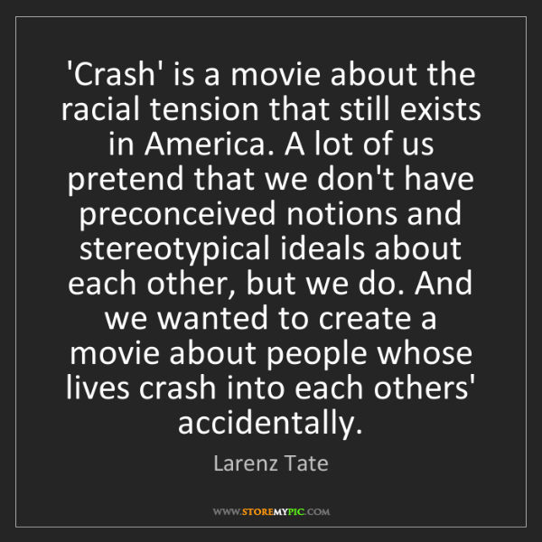 Larenz Tate: 'Crash' is a movie about the racial tension that still...