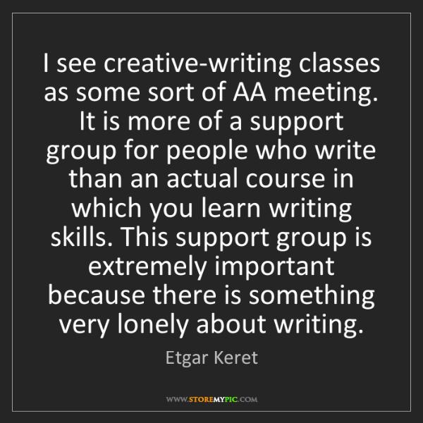 Etgar Keret: I see creative-writing classes as some sort of AA meeting....