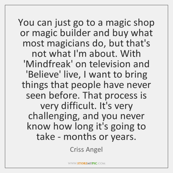 You can just go to a magic shop or magic builder and ...