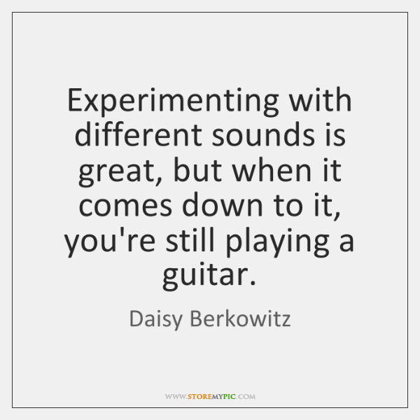 Experimenting with different sounds is great, but when it comes down to ...