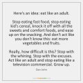 dan-john-heres-an-idea-eat-like-an-adult-quote-on-storemypic-cb6a7