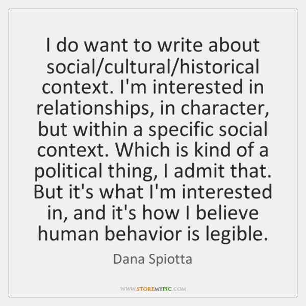I do want to write about social/cultural/historical context. I'm interested ...