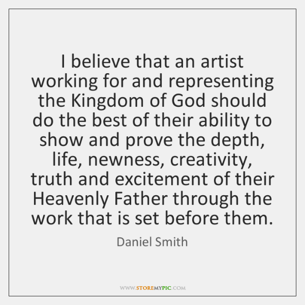 I believe that an artist working for and representing the Kingdom of ...