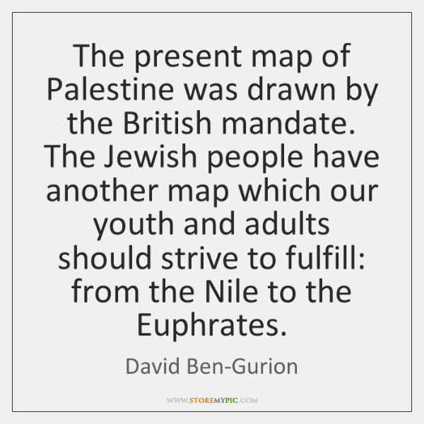 The present map of Palestine was drawn by the British mandate. The ...