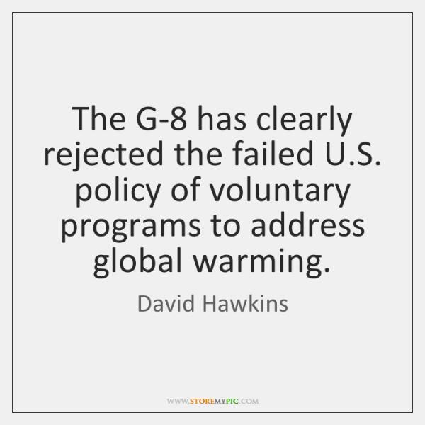 The G-8 has clearly rejected the failed U.S. policy of voluntary ...