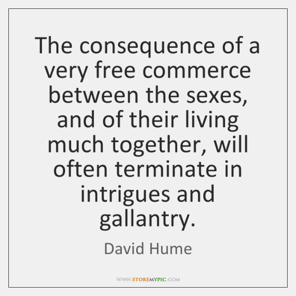 The consequence of a very free commerce between the sexes, and of ...