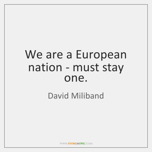 We are a European nation - must stay one.