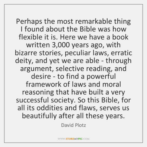 Perhaps the most remarkable thing I found about the Bible was how ...