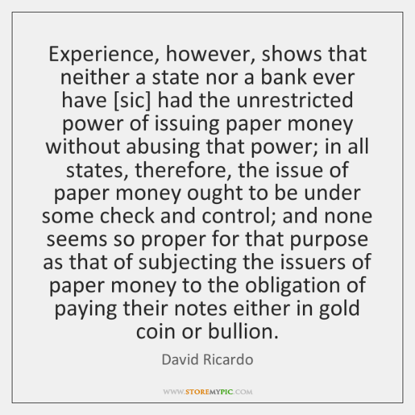 Experience, however, shows that neither a state nor a bank ever have [...