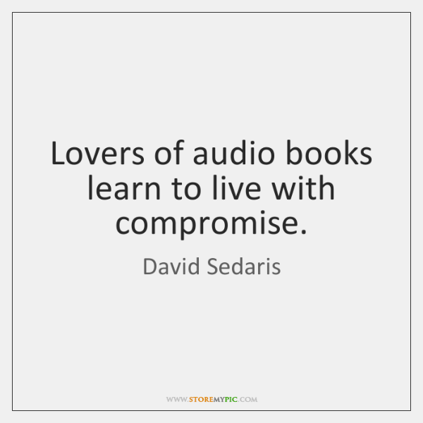 Lovers of audio books learn to live with compromise.