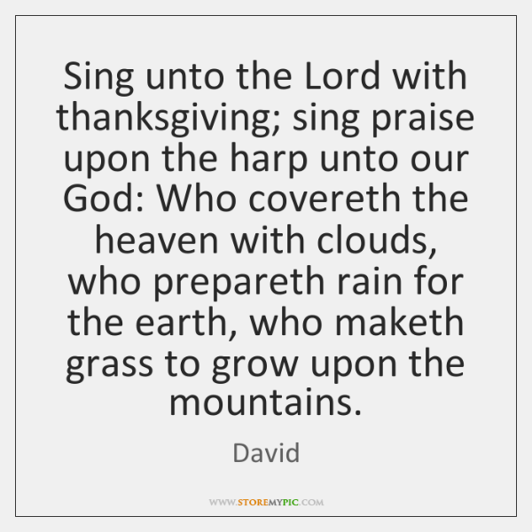 Sing unto the Lord with thanksgiving; sing praise upon the harp unto ...