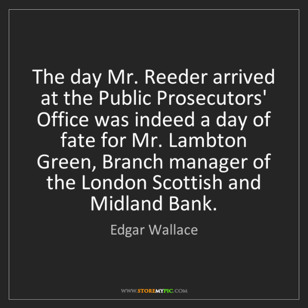 Edgar Wallace: The day Mr. Reeder arrived at the Public Prosecutors'...