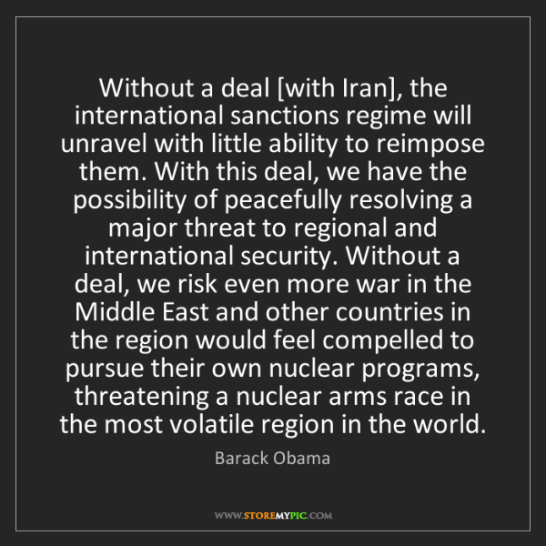 Barack Obama: Without a deal [with Iran], the international sanctions...