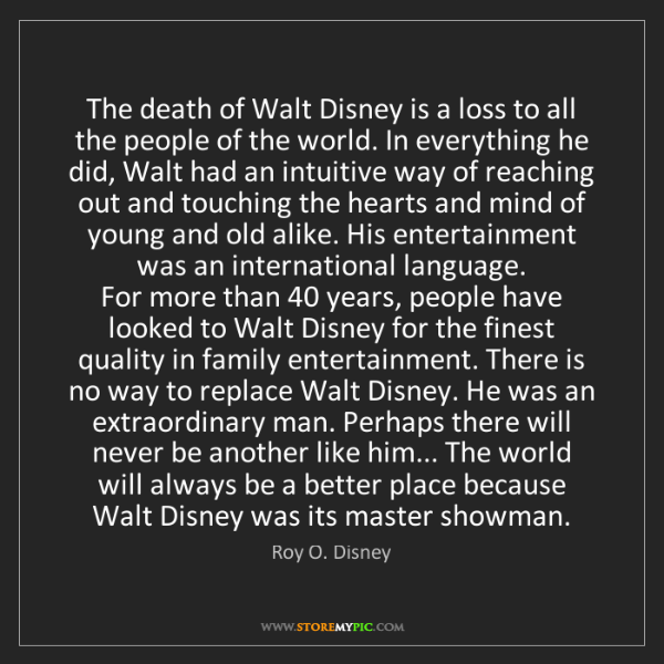Roy O. Disney: The death of Walt Disney is a loss to all the people...
