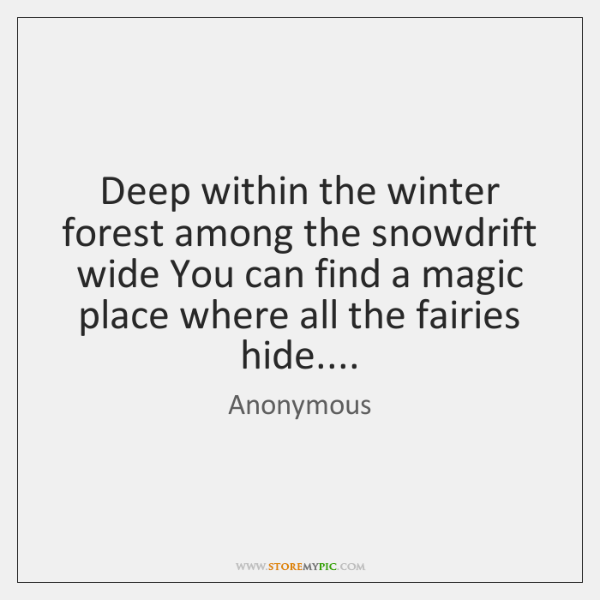 Deep within the winter forest among the snowdrift wide You can find ...