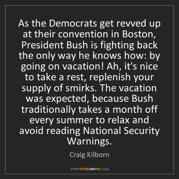 Craig Kilborn: As the Democrats get revved up at their convention in...
