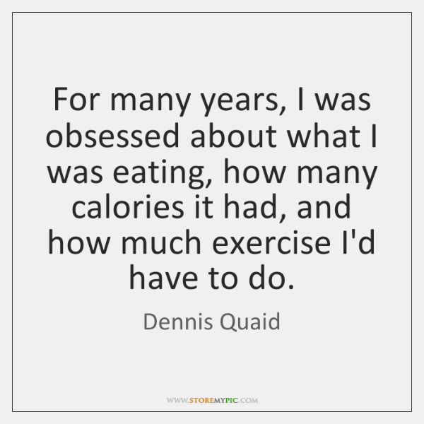 For many years, I was obsessed about what I was eating, how ...
