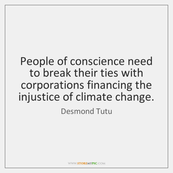 People of conscience need to break their ties with corporations financing the ...