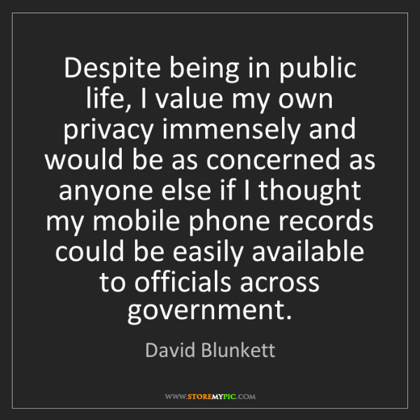 David Blunkett: Despite being in public life, I value my own privacy...