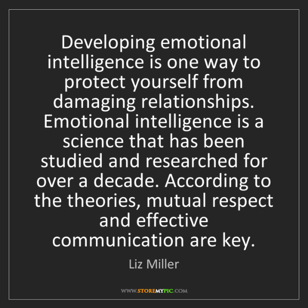 Liz Miller: Developing emotional intelligence is one way to protect...