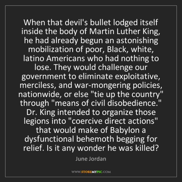 June Jordan: When that devil's bullet lodged itself inside the body...
