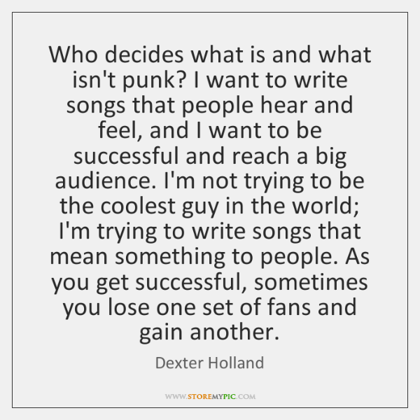 Who decides what is and what isn't punk? I want to write ...