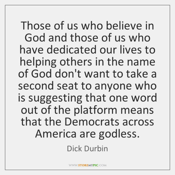 Those of us who believe in God and those of us who ...