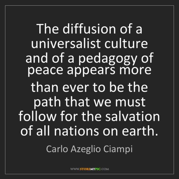 Carlo Azeglio Ciampi: The diffusion of a universalist culture and of a pedagogy...