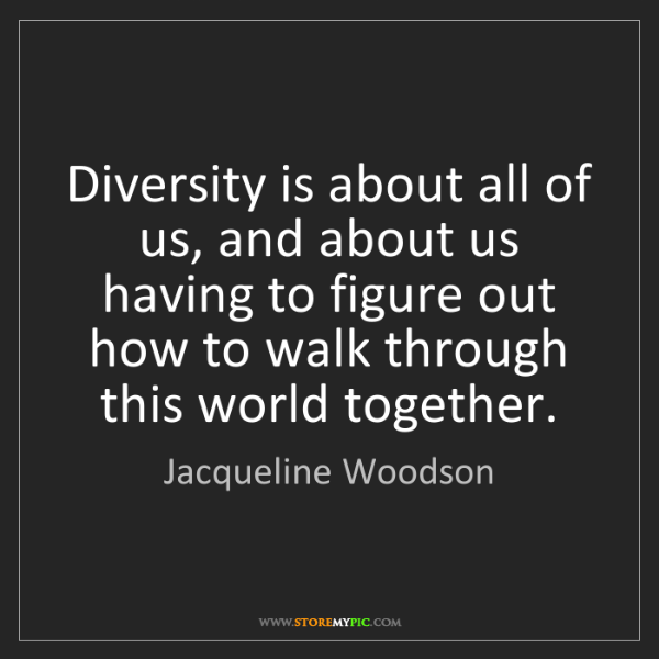 Jacqueline Woodson: Diversity is about all of us, and about us having to...