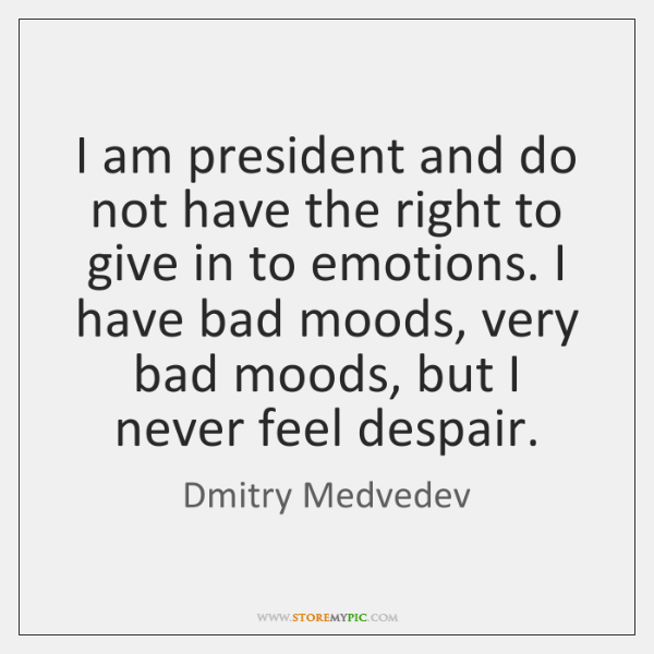 I am president and do not have the right to give in ...