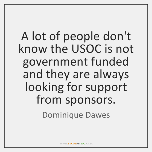 A lot of people don't know the USOC is not government funded ...