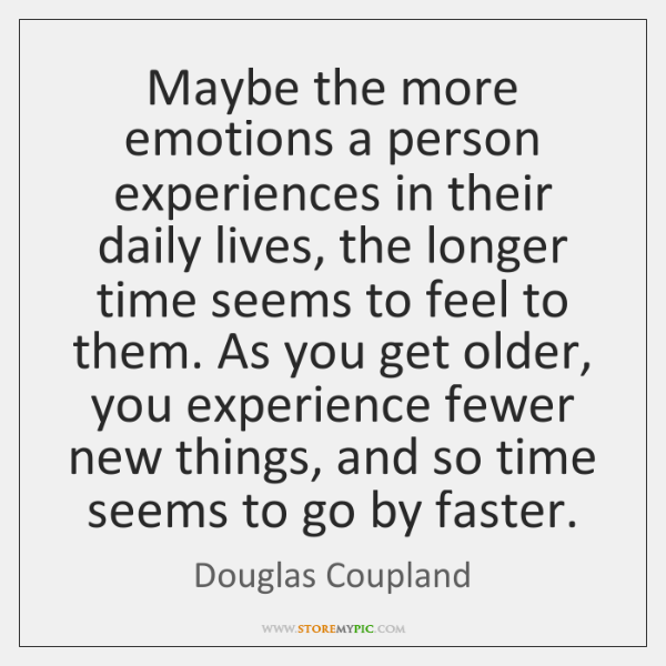 Maybe the more emotions a person experiences in their daily lives, the ...