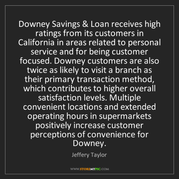 Jeffery Taylor: Downey Savings & Loan receives high ratings from its...